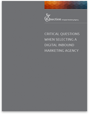 Critical Questions When Selecting a Digital Inbound Marketing Agency