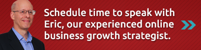 Schedule Time to speak with Eric, our experienced online business growth strategist