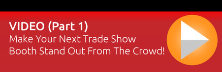 Make Your Next Trade Show Booth Stand Out From The Crowd!