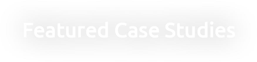 Featured Case Studies